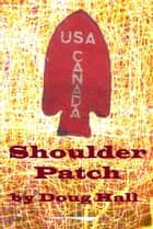 Shoulder Patch ebook by Doug Hall