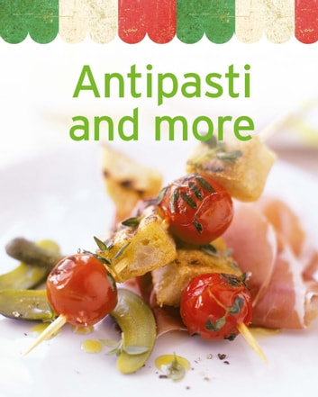 Antipasti and more - Our 100 top recipes presented in one cookbook ebook by Naumann & Göbel Verlag
