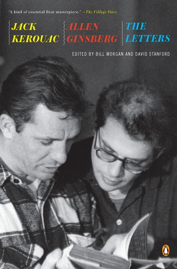 Jack Kerouac and Allen Ginsberg - The Letters ebook by Jack Kerouac,Allen Ginsberg