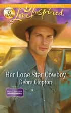 Her Lone Star Cowboy ebook by Debra Clopton