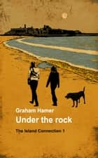 Under the Rock - A gripping thriller ebook by Graham Hamer