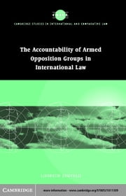 Accountability of Armed Opposition Groups in International Law ebook by Zegveld, Liesbeth