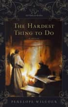 The Hardest Thing to Do ebook by