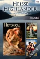 Heiße Highlander - Best Of Historical 2013 - eBundle ebook by Terri Brisbin, Terri Brisbin, Terri Brisbin