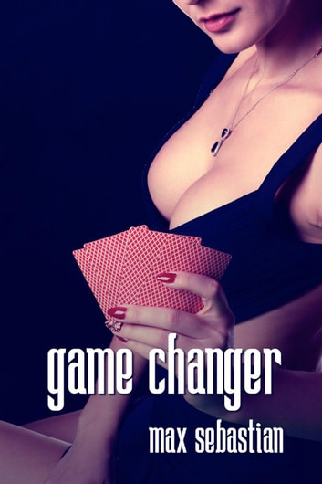 Game Changer ebook by Max Sebastian