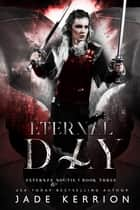 Eternal Day ebook by Jade Kerrion