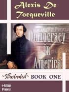 Democracy in America - Book One ebook by Alexis De Tocqueville, Henry Reeve, Murat Ukray