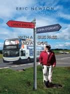 Lands End to John O'groats with a Bus Pass and a Dog ebook by