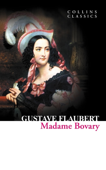 Madame Bovary (Collins Classics) ebook by Gustave Flaubert