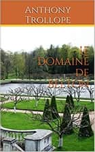 Le Domaine de Belton ebook by Anthony Trollope, Traducteur : Eugène Dailhac