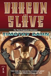 Dragon and Slave - The Third Dragonback Adventure ebook by Timothy Zahn