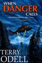 When Danger Calls ebook by Terry Odell