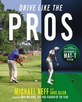 Drive Like the Pros - Increase Your Clubhead Speed and Distance Using Revolutionary 3-D Technology by TaylorMade ebook by Michael Neff