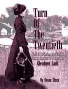 Turn Of The Twentieth ebook by Susan Zizza
