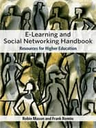e-Learning and Social Networking Handbook ebook by Frank Rennie,Robin Mason