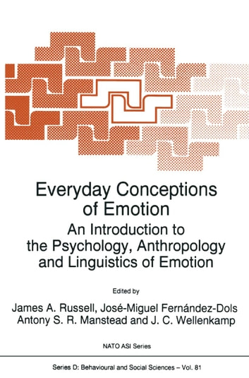 Everyday Conceptions of Emotion - An Introduction to the Psychology, Anthropology and Linguistics of Emotion ebook by