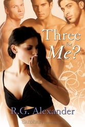 Three for Me? ebook by R.G. Alexander