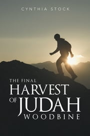 The Final Harvest of Judah Woodbine ebook by Cynthia Stock