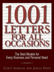 1001 Letters For All Occasions - The Best Models for Every Business and Personal Need ebook by Corey Sandler, Janice Keefe