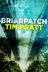 Briarpatch ebook by Tim Pratt