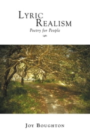 Lyric Realism - Poetry for People ebook by Joy Boughton
