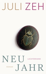 Neujahr - Roman eBook by Juli Zeh