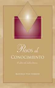 Pasos al Conocimiento (Steps to Knowledge - Spanish) ebook by Marshall Vian Summers