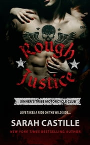 Rough Justice - Sinner's Tribe Motorcycle Club ebook by Sarah Castille