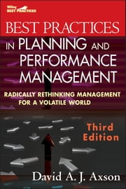 Best Practices in Planning and Performance Management - Radically Rethinking Management for a Volatile World ebook by David A. J. Axson