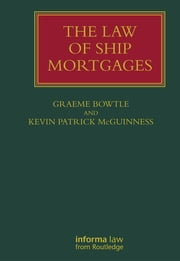 The Law of Ship Mortgages ebook by Graeme Bowtle