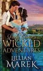 Lady Elinor's Wicked Adventures ebook by Lillian Marek