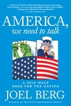 America, We Need to Talk ebook by Joel Berg