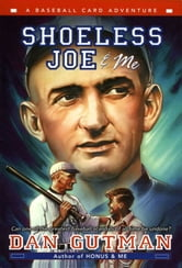 Shoeless Joe & Me ebook by Dan Gutman