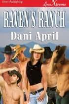Raven's Ranch ebook by Dani April