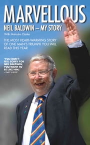 Marvellous - My Story ebook by Neil Baldwin,Malcolm Clarke,Francis Beckett