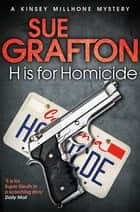 H is for Homicide - A Kinsey Millhone Mystery ebook by Sue Grafton
