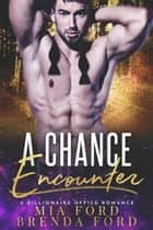 A Chance Encounter ebook by Mia Ford, Brenda Ford