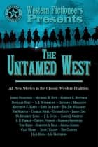 The Untamed West eBook by Western Fictioneers, L. J. Washburn, Jeffrey J. Mariotte,...