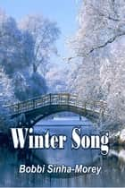 Winter Song ebook by Bobbi Sinha-Morey