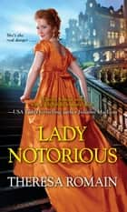 Lady Notorious ebook by Theresa Romain
