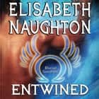 Entwined audiobook by Elisabeth Naughton