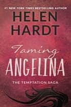 Taming Angelina ebook by Helen Hardt