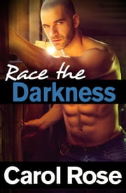 Race The Darkness ebook by Carol Rose