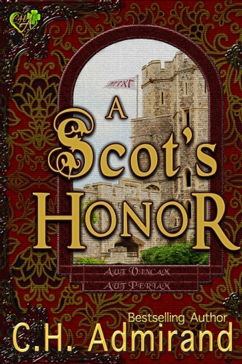 A Scot's Honor ebook by C.H. Admirand