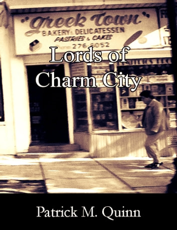 Lords of Charm City ebook by Patrick Quinn
