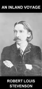 An Inland Voyage [con Glossario in Italiano] ebook by Robert Louis Stevenson, Eternity Ebooks