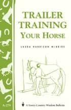 Trailer-Training Your Horse ebook by Laura Harrison McBride