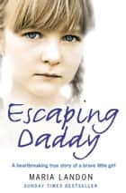 Escaping Daddy ebook by