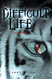 Difficult Life - Total Disaster ebook by Abby Nield