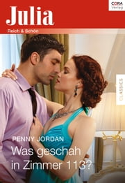Was geschah in Zimmer 113? ebook by Penny Jordan